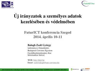 Balogh Zsolt Gy�rgy tudom�nyos f?munkat�rs Budapesti  Corvinus  Egyetem