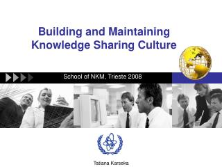 Building and Maintaining Knowledge Sharing Culture