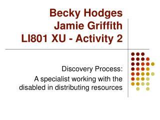 Becky Hodges Jamie Griffith LI801 XU - Activity 2