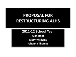 Proposal for Restructuring ALHS