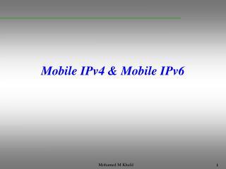 Mobile IPv4 & Mobile IPv6