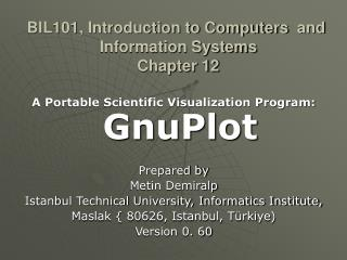 BIL101, Introduction to Computers  and   Information Systems  Chapter 12