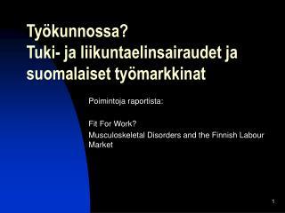Työkunnossa? Tuki- ja liikuntaelinsairaudet ja suomalaiset työmarkkinat