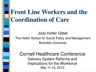 Jody Hoffer Gittell The Heller School for Social Policy and Management Brandeis University