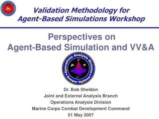 Dr. Bob Sheldon Joint and External Analysis Branch Operations Analysis Division