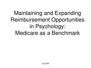 Maintaining and Expanding Reimbursement Opportunities in Psychology:  Medicare as a Benchmark