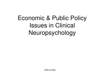 Economic & Public Policy Issues in Clinical Neuropsychology