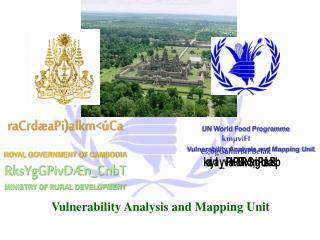 raCrdæaPi)alkm<úCa ROYAL GOVERNMENT OF CAMBODIA RksYgGPivDÆn_CnbT MINISTRY OF RURAL DEVELOPMENT