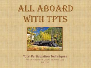 All Aboard With TPTs