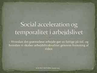 Social acceleration og  temporalitet  i arbejdslivet