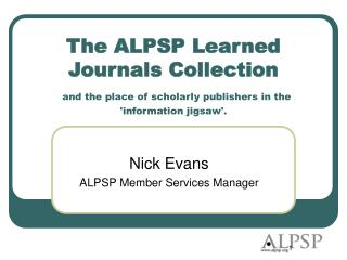 Nick Evans ALPSP Member Services Manager
