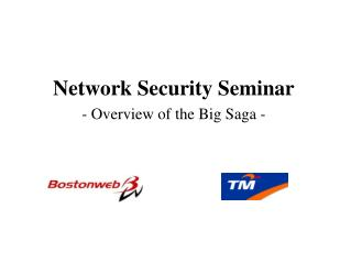 Network Security Seminar - Overview of the Big Saga -