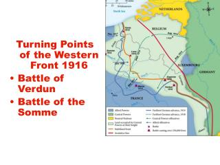 Turning Points of the Western Front 1916 Battle of Verdun  Battle of the Somme