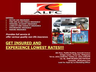 OFFERS: MOTOR CAR INSURANCE FIRE AND ALLIED PERILS INSURANCE PERSONAL ACCIDENT INSURANCE