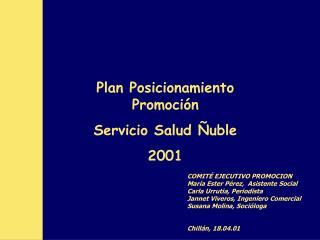 Plan Posicionamiento Promoción  Servicio Salud Ñuble  2001