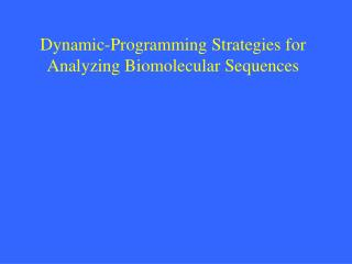 Dynamic-Programming Strategies for Analyzing Biomolecular Sequences