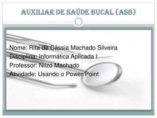 Auxiliar de Saúde Bucal (ASB)
