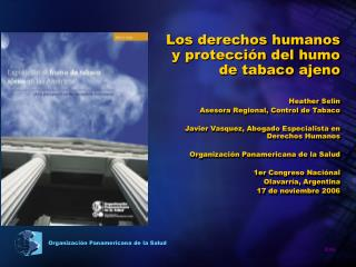 Los derechos humanos y protección del humo de tabaco ajeno Heather Selin