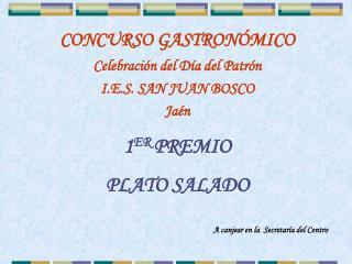 1 ER  PREMIO PLATO SALADO