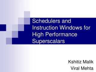 Schedulers and Instruction Windows for High Performance Superscalars