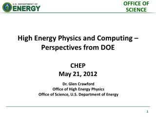 Dr. Glen Crawford Office of High Energy Physics Office of Science, U.S. Department of Energy