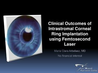 Clinical Outcomes of Intrastromal Corneal Ring Implantation using Femtosecond Laser