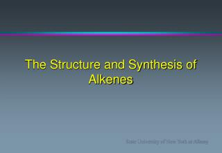 The Structure and Synthesis of Alkenes