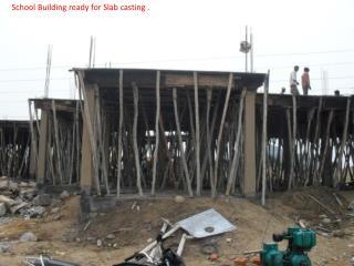 School Building ready for Slab casting .