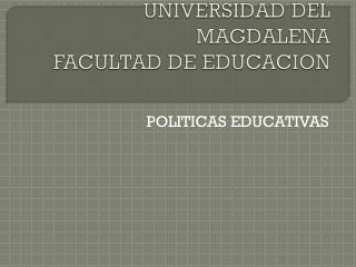 UNIVERSIDAD DEL MAGDALENA FACULTAD DE EDUCACION