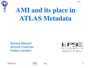 AMI and its place in ATLAS Metadata