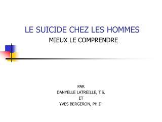 LE SUICIDE CHEZ LES HOMMES  MIEUX LE COMPRENDRE
