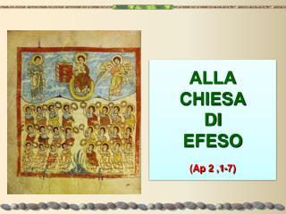 ALLA CHIESA DI EFESO (Ap 2 ,1-7)