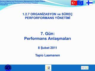 """Performan s P ri z m ası ""  Performans Anlaşmalarının Temel Yapısı"