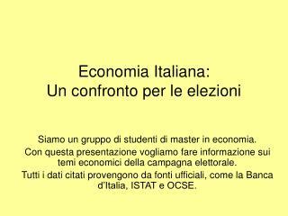 Economia Italiana: Un confronto per le elezioni