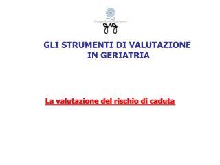 GLI STRUMENTI DI VALUTAZIONE  IN GERIATRIA