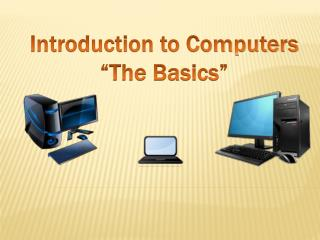 "Introduction to Computers ""The Basics"""