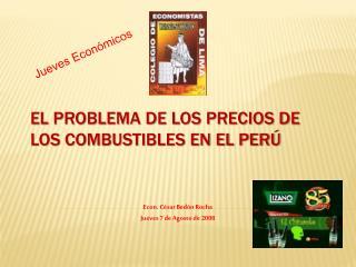 El problema de los Precios de los Combustibles en el Perú
