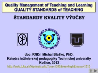 doc. RNDr. Michal Bla�ko, PhD. Katedra in�inierskej pedagogiky Technickej univerzity Ko�ice,  2013