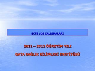 ECTS /DS ÇALIŞMALARI