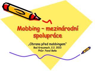 Mobbing – mezinárodní spolupráce
