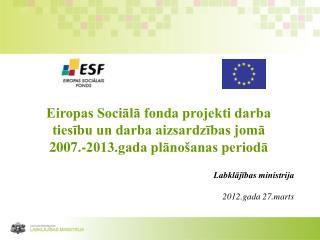 Eiropas Sociālā fonda projekti darba tiesību un darba aizsardzības jomā