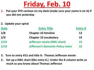 Friday, Feb. 10