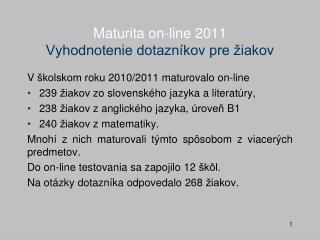 Maturita on-line 2011 Vyhodnotenie dotazníkov pre žiakov