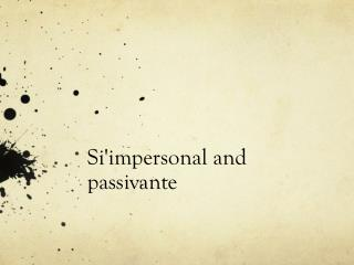 Si'impersonal and passivante
