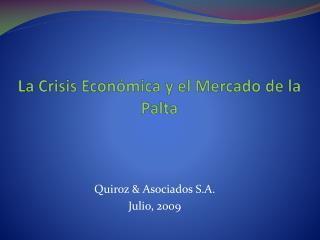 La Crisis Económica y el Mercado de la Palta