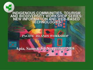 INDIGENOUS COMMUNITIES, TOURISM  AND BIODIVERSITY WORKSHOP SERIES: