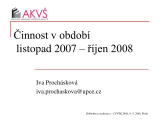 ?innost v obdob�  listopad 2007 � ?�jen 2008