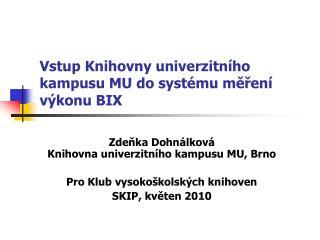 Vstup Knihovny univerzitního kampusu MU do systému měření výkonu BIX