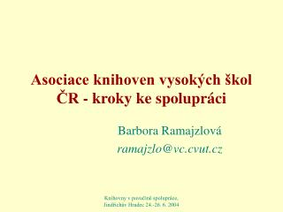 Asociace knihoven vysokých škol ČR - kroky ke spolupráci