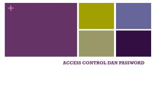 ACCESS CONTROL  DAN  PASSWORD